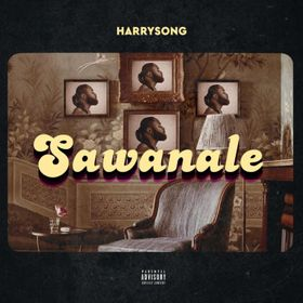 Harrysong - Sawanale (New Song) Mp3