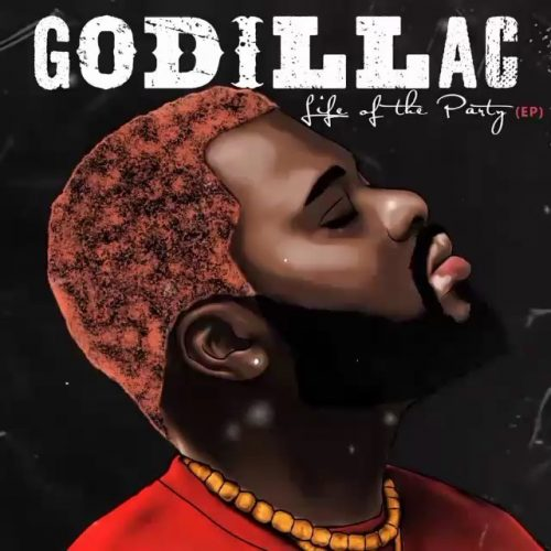 Godillac (New Album) - Life Of The Party Mp3
